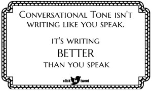 conversational style is a matter of writing better than you speak click to tweet button